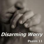 Disarming Worry