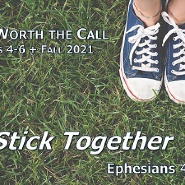 Stick Together (Eph 4:1-6)