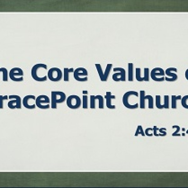 The Core Values of GracePoint Church